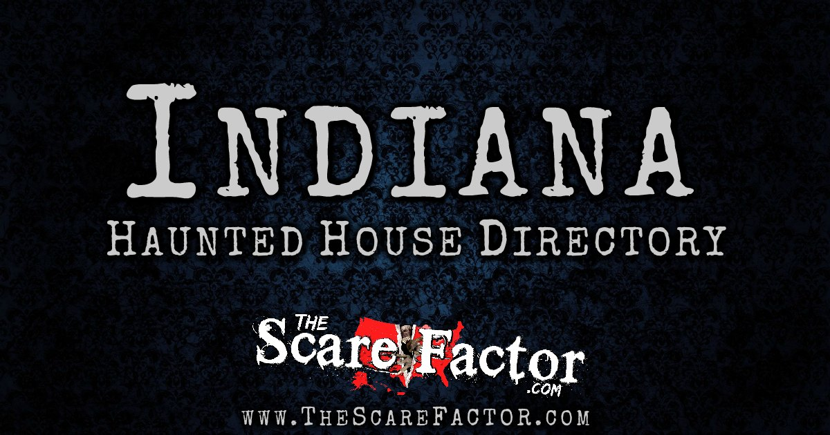 indiana haunted house directory the scare factors haunt directory - Indiana Halloween Attractions