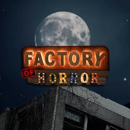 Factory of Horror