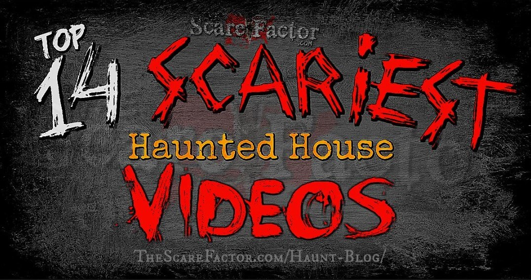 2017 Top 14 Scariest Haunted House Videos