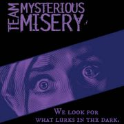 Team Mysterious Misery