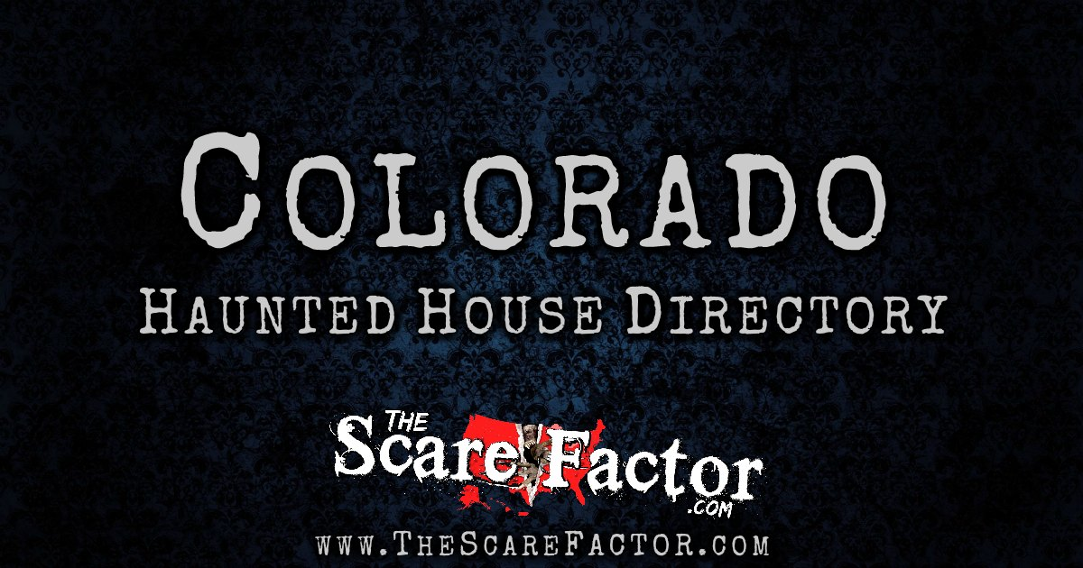 Colorado Haunted House Directory - The Scare Factor's Haunt