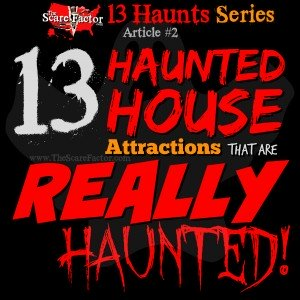 13 Haunted Attractions that are Really Haunted