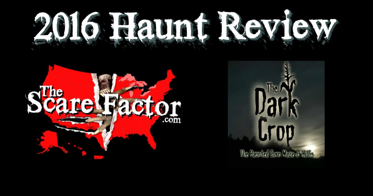 The Dark Crop 2016 Review - The Scare Factor Haunted House ...