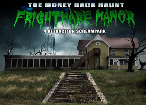 Frightmare Manor Haunted House Money Back Haunt
