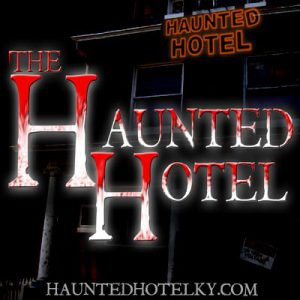 Top Kentucky Haunted Houses The Haunted Hotel