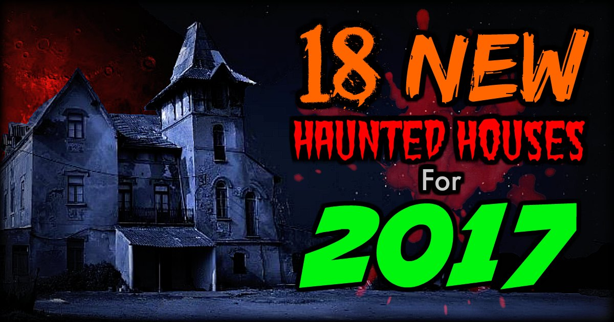 2017 New Haunted Houses