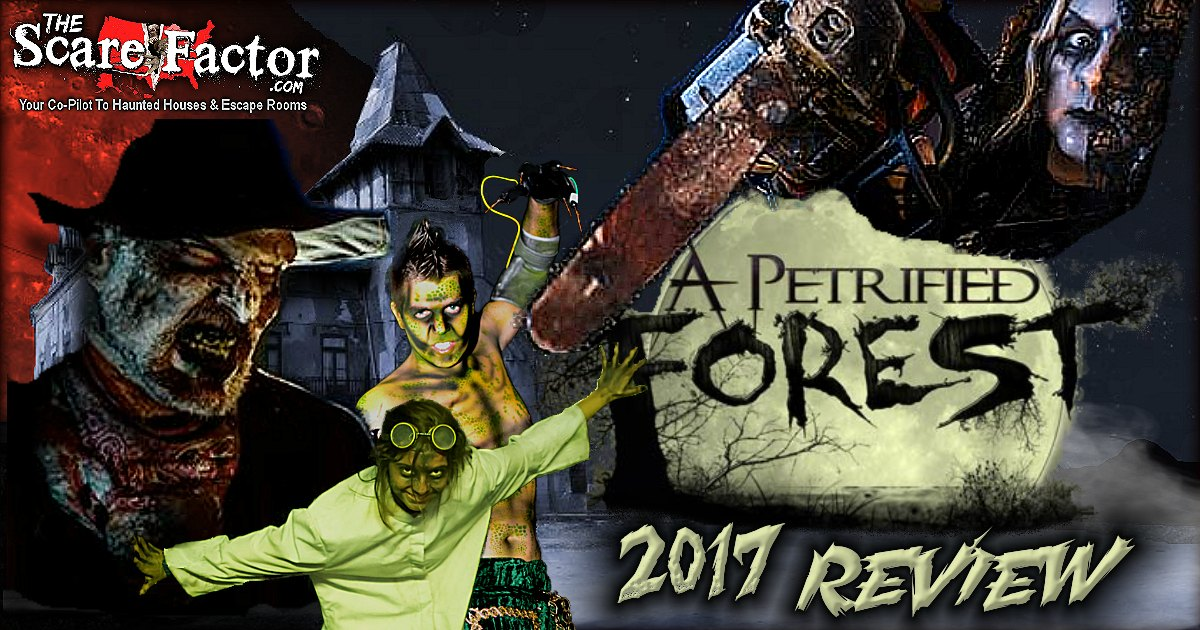 A Petrified Forest - 2017 Review | The Scare Factor Haunt