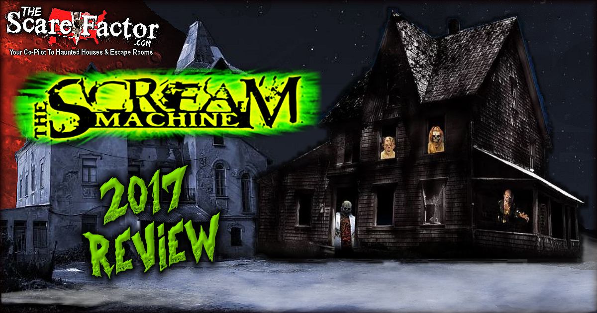 The Scream Machine - 2017 Review | The Scare Factor Haunt Reviews