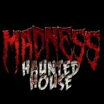 Madness Haunted House Haunted Attraction