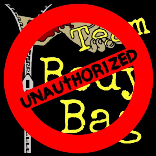 Team Body Bag Unauthorized