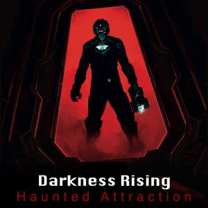 Darkness Rising Haunted Attraction
